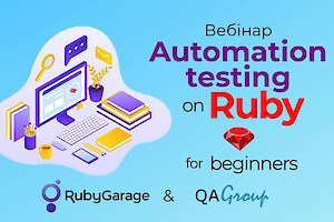 Вебінар: Automation testing on Ruby for beginners. (Друга частина. Практична)